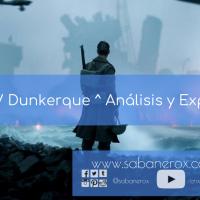 Dunkirk / Dunkerque ^ Análisis y Explicación
