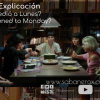 What Happened to Monday? / ¿Qué le pasó a Lunes? ^ Análisis y Explicación