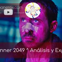 Blade Runner 2049 ^ Análisis y Explicación