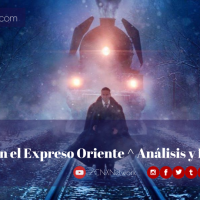 Asesinato en el Expreso de Oriente (2017) ^ Análisis y Explicación