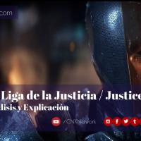 La Liga de la Justicia / Justice League ^ Análisis y Explicación
