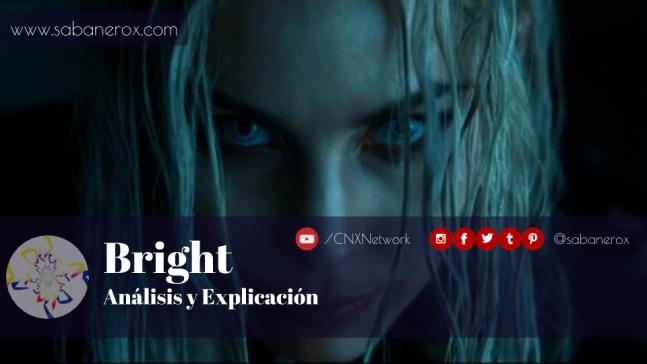 Bright Análisis y Explicación