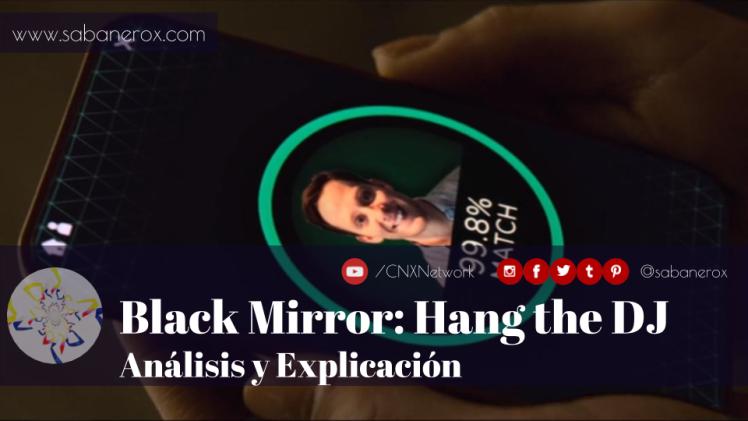 black mirror hang the dj analisis explicacion