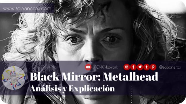 black mirror metalhead analisis y explicacion