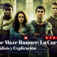 The Maze Runner: La Cura Mortal ^ Análisis y Explicación