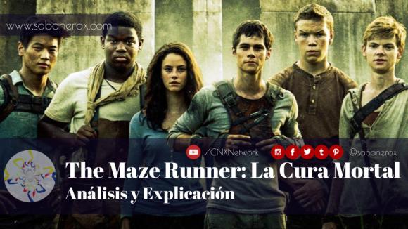 the maze runner la cura mortal análisis y explicación