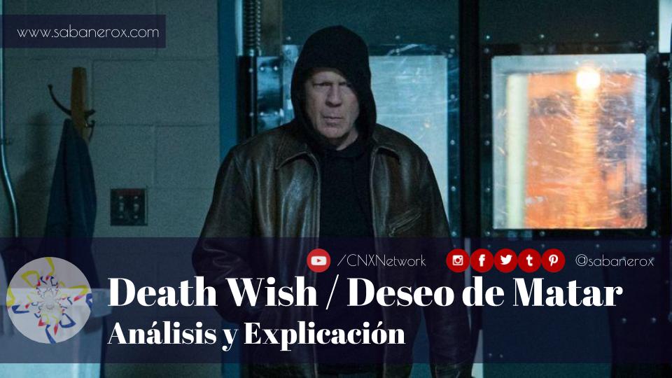 death wish deseo de matar analisis explicacion