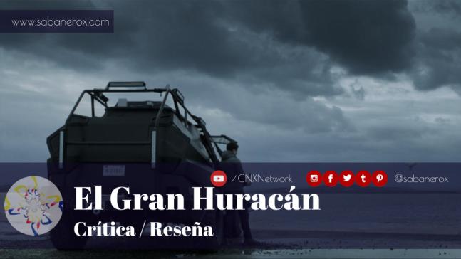 el gran huracán crítica reseña