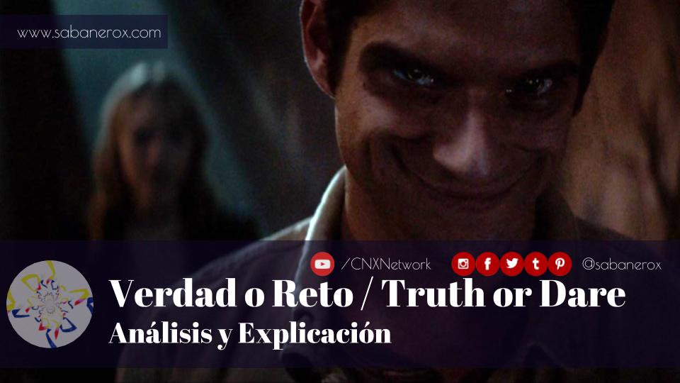 Verdad O Reto Analisis Y Explicacion Sabanerox