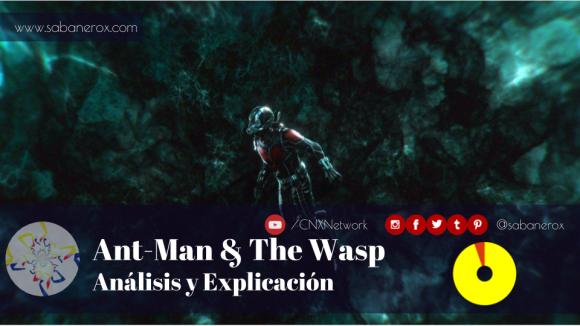 ant-man and the wasp analisis y explicacion