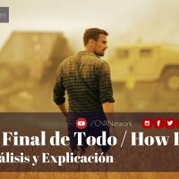 El Final de Todo / How It Ends ^ Análisis y Explicación