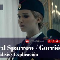 Red Sparrow / Gorrión Rojo ^ Análisis & Explicación