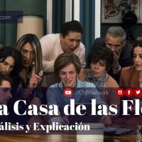 La Casa de las Flores ^ Análisis y Explicación