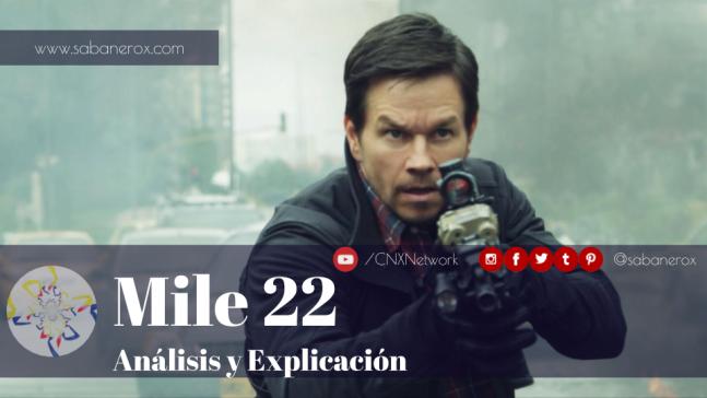 mile 22 analisis y explicacion