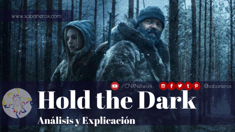 hold the dark analisis explicacion