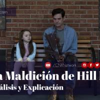 La Maldición de Hill House ^ Análisis y Explicación