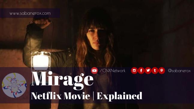 Mirage | Netflix Movie | Explained – El Sabanero X